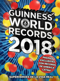 Guinness World Records 2018. Ed. Latinoamérica